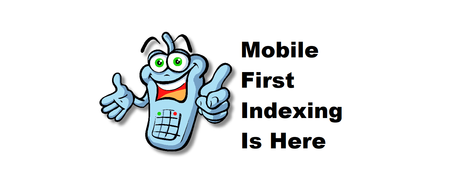 Mobile First Indexing Is Here