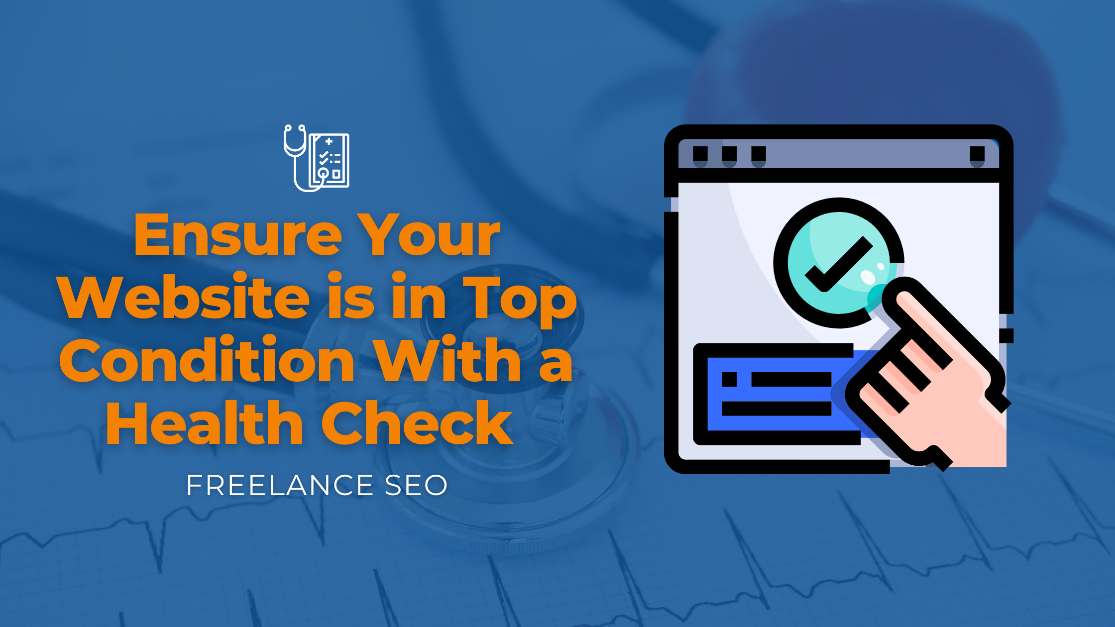 Ensure Your Website is in Top Condition With a Health Check